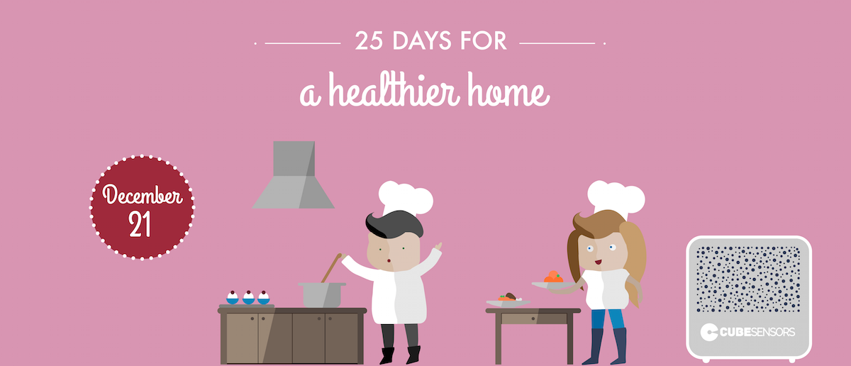 25 days for a healthier home: the right range hood can keep your kitchen healthier while cooking