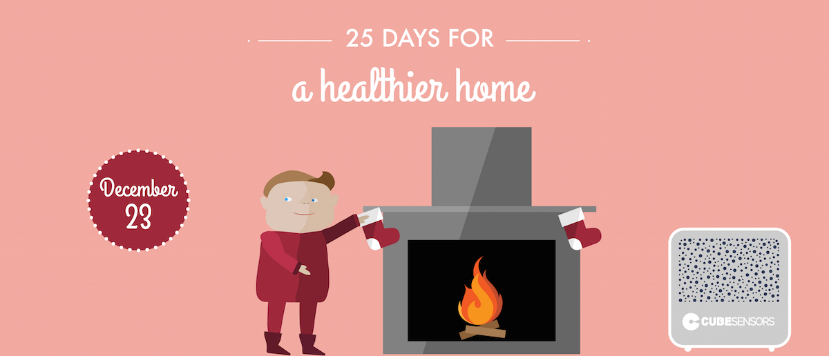 25 days for a healthier home: keep the fire burning slow and hot